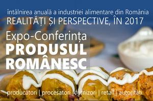 Expo-Conferinta agro-alimentara Produsul romanesc - realitati si perspective in 2017