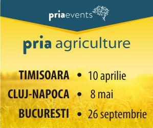 Conferintele PRIA Agriculture si PRIA Gala Fermierilor Romani 2019 | Timisoara, Cluj-Napoca, Bucuresti